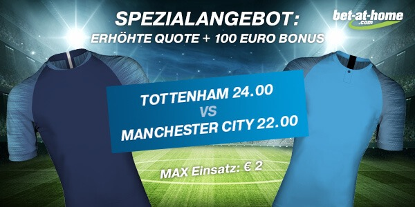 Tolle Bet-at-home Quoten Aktion zu Tottenham-ManCity