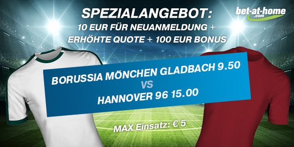 Bet-at-home: 9.50 auf Gladbach oder 15.0 auf Hannover